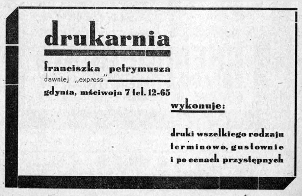 """drukarnia franciszka petrymusza dawniej """"express"""" gdynia, mściwoja 7 tel.12-65 wykonuje: druki wszelkiego rodzaju terminowo, gustownie i po cenach przystępnych"""