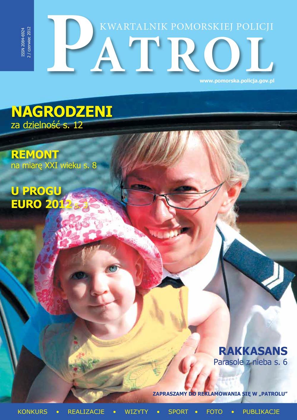 PATROL. KWARTALNIK POMORSKIEJ POLICJI . - 2012, [nr] 2, czerwiec, www.pomorska.policja.gov.pl