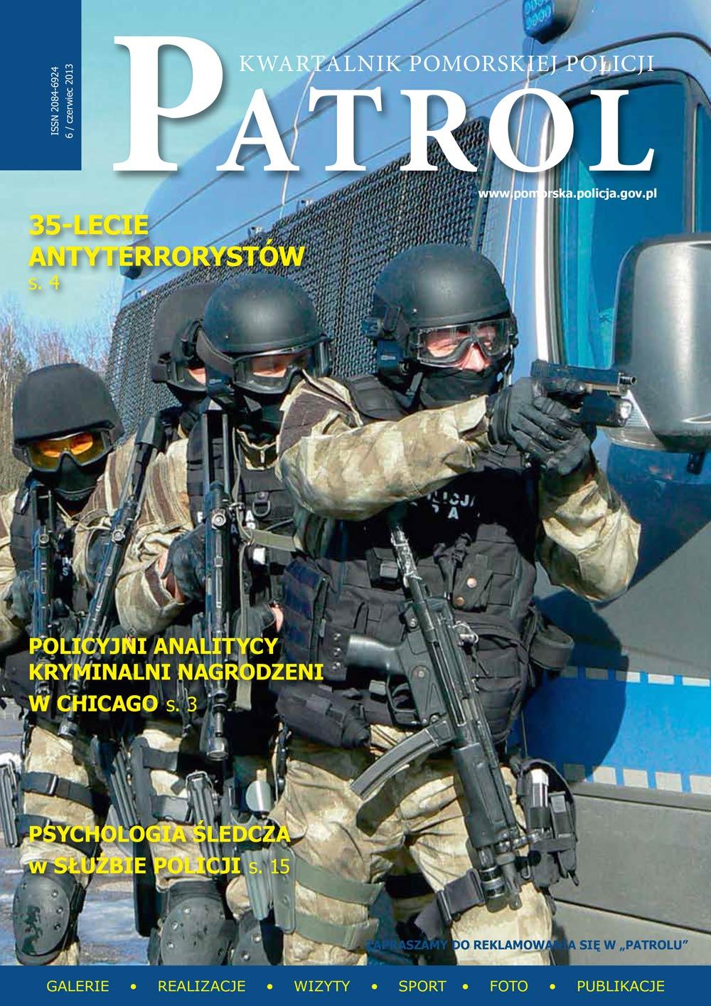 [2013, 02] PATROL. KWARTALNIK POMORSKIEJ POLICJI. - 2013, [nr] 6 / czerwiec, www.pomorska.policja.gov.pl