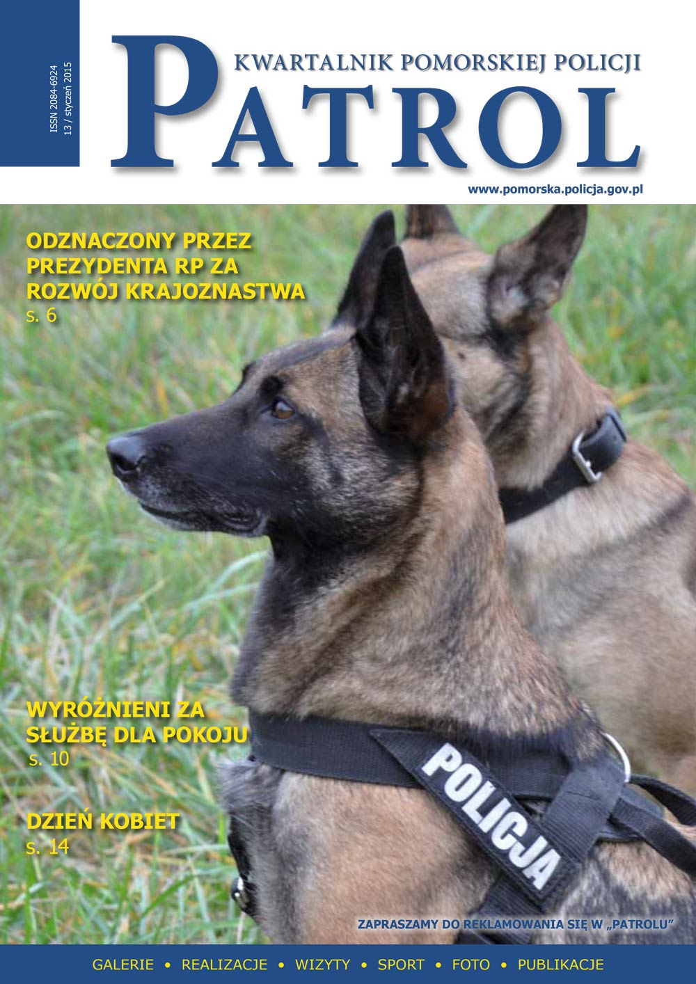 [2015, 01] PATROL. KWARTALNIK POMORSKIEJ POLICJI. - 2014, [nr] 13 / marzec, www.pomorska.policja.gov.pl