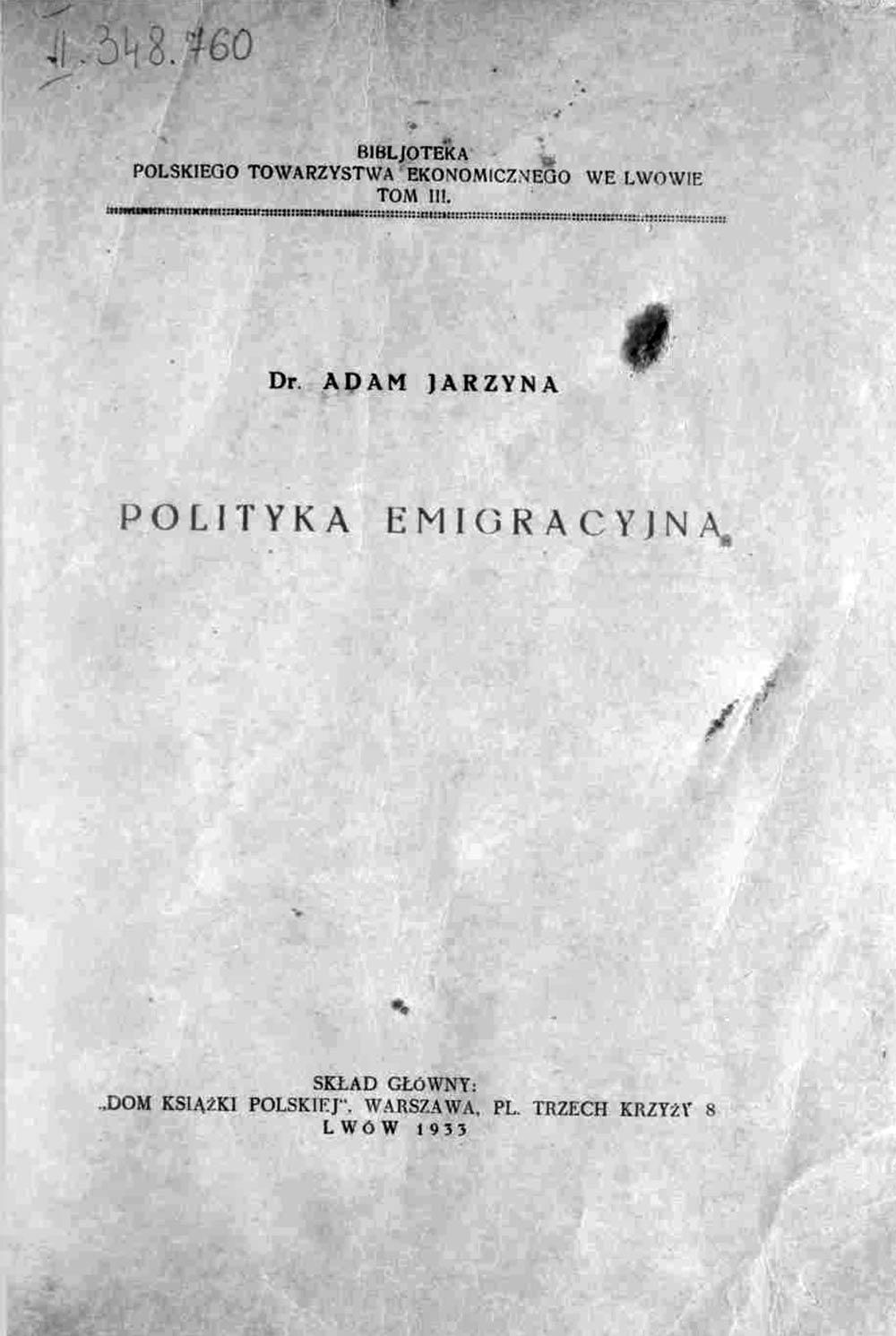 Polityka emigracyjna / Adam Jarzyna. - Lwów, 1933