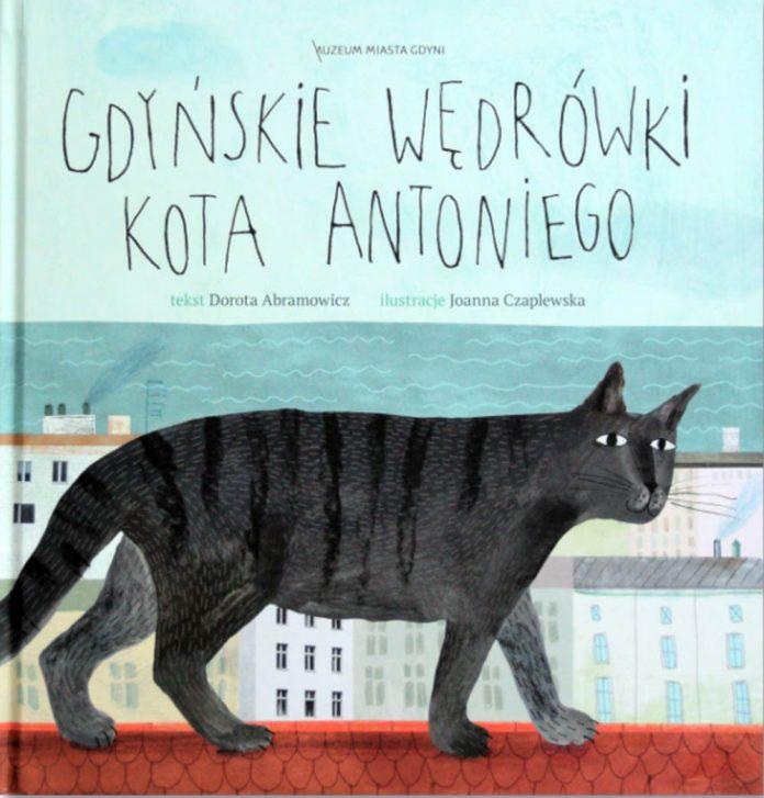 Gdyńskie wędrówki kota Antoniego / Dorota Abramowicz. - Muzeum Miasta Gdyni, Gdynia 2018. - 42 s.