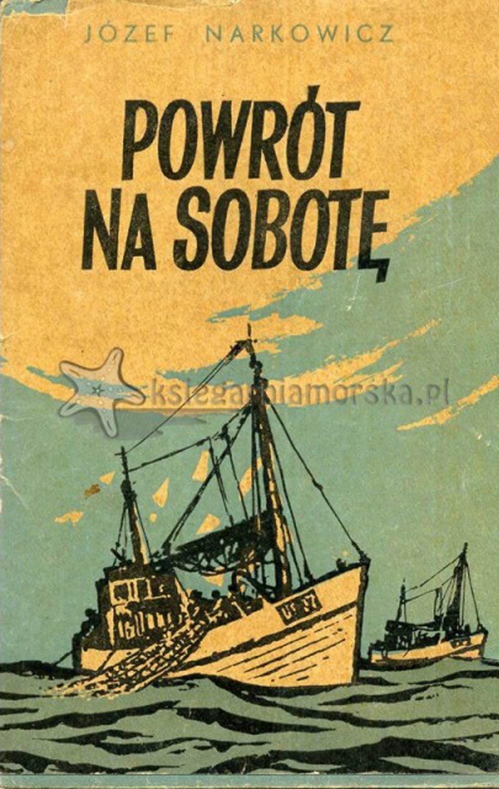 Powrót na sobotę / Józef Narkowicz.- Poznań: Wydawnictwo Poznańskie, 1968. - 38, [1] s., [6] k. tabl. : il.