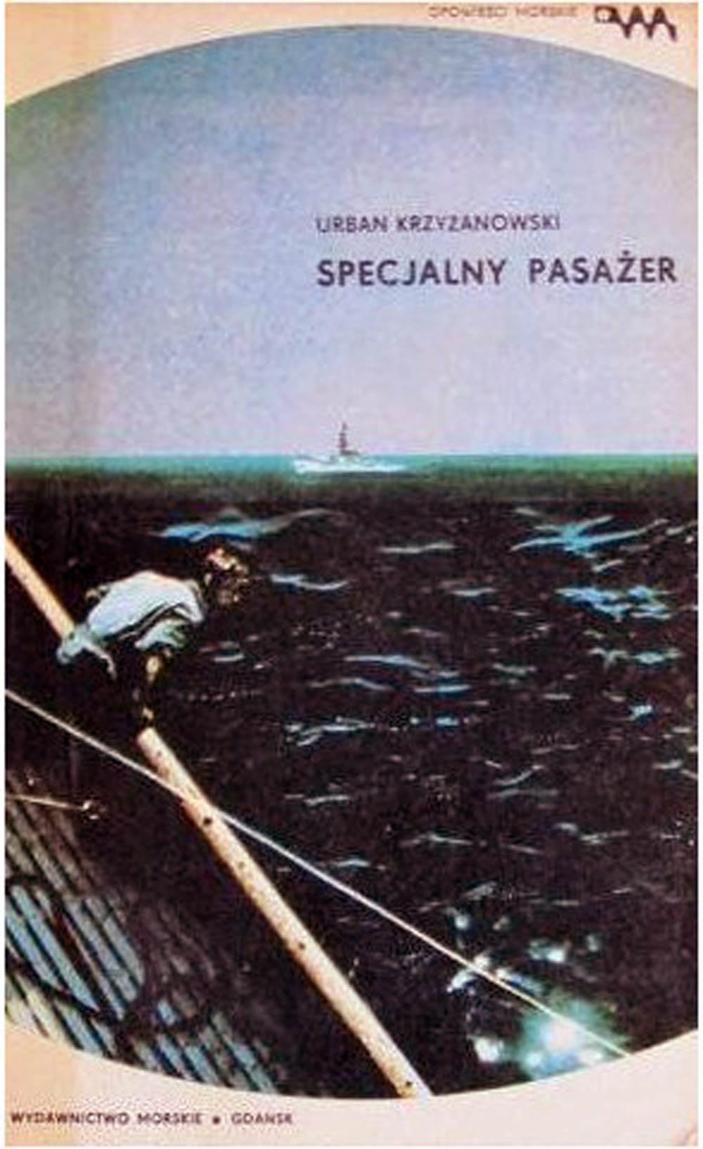 [Krzyżanowski Urban] Specjalny pasażer / Urban Krzyżanowski. - Wydawnictwo Morskie Gdańsk, 1977. - 227 s.