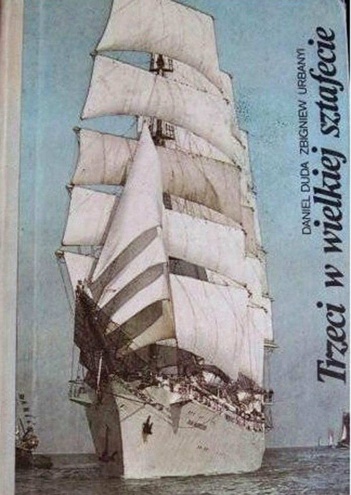 [Statek DAR MŁODZIEŻY] Trzeci w wielkiej sztafecie / Daniel Duda, Zbigniew Urbanyi. - Bydgoszcz :