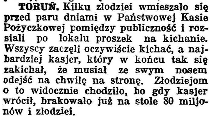 [Toruń. Kilku złodziei wmieszało się przed paru dniami w PaństwowejKasie Pożyczkowej ...] // Gazeta Bydgoska. - 1924, nr 31, s. 5